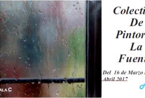 """Sala Colectivos.Del 16 de marzo al 4 de abril 2017 COLECTIVO LA FUENTE """"Agua""""  El Colectivo de pintores """"La Fuente"""" lo compone una amalgama de personas, con una inquietud […]"""