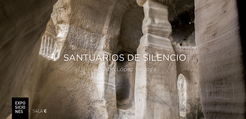 """AGUSTÍN LÓPEZ BEDOYA """"Santuarios de silencio"""" – Del 28 de mayo al 16 de junio 2015; SALA C"""