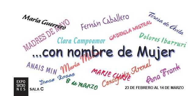 """COLECTIVO LAS ARTES """"Con nombre de mujer"""" – Del 23 febrero al 14 de marzo 2017. SALA COLECTIVOS"""
