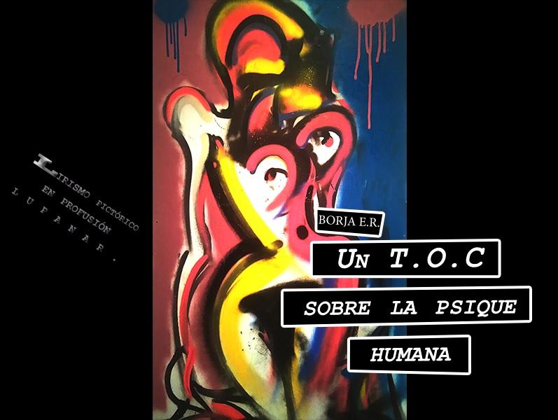 """Borja Esteban Rey """"Lirismo Pictórico en profusión lupanar"""" – Del 17 de mayo al 5 de junio SALA C"""