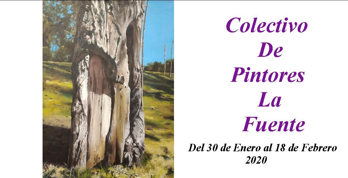 """COLECTIVO LA FUENTE """"EXPOSICIÓN ANUAL"""" Del 30 de enero al 18 de febrero de 2020 SALA COLECTIVOS."""